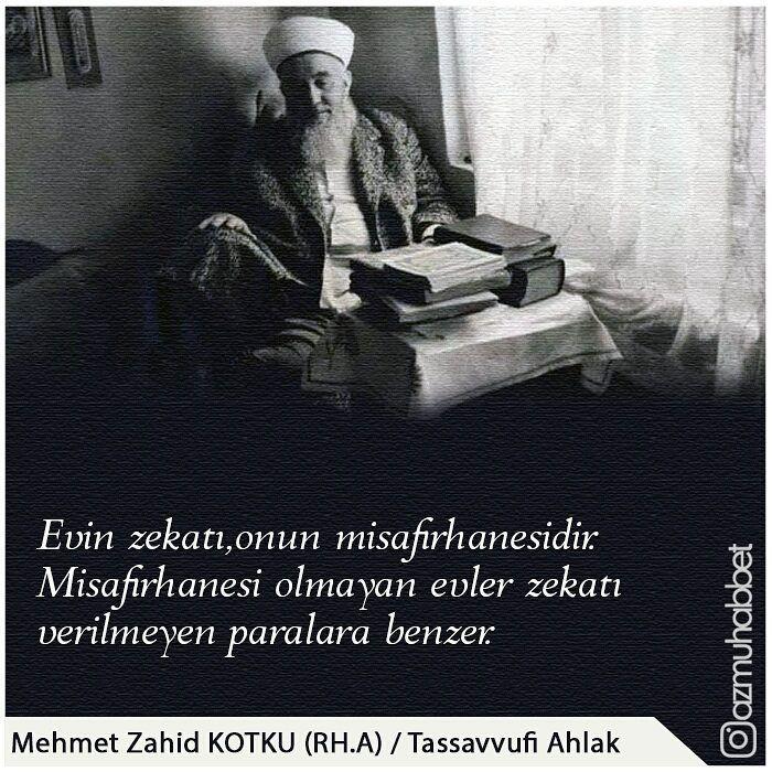 Evin zekatı, onun misafirhanesidir/gelen misafirleridir. #MehmedZahidKotku