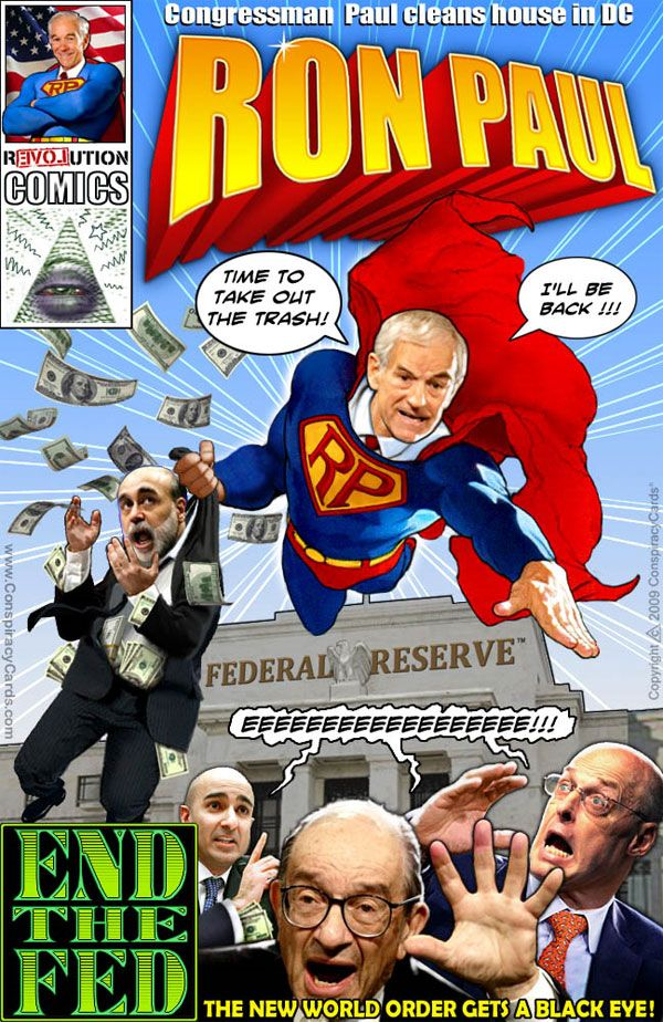 "Ron Paul...superhero...""End the Fed"""