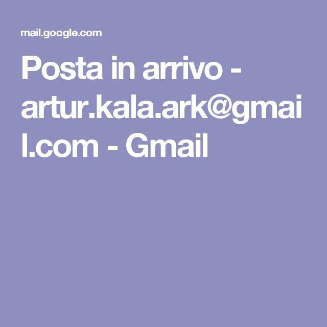 Posta in arrivo - artur.kala.ark@gmail.com - Gmail