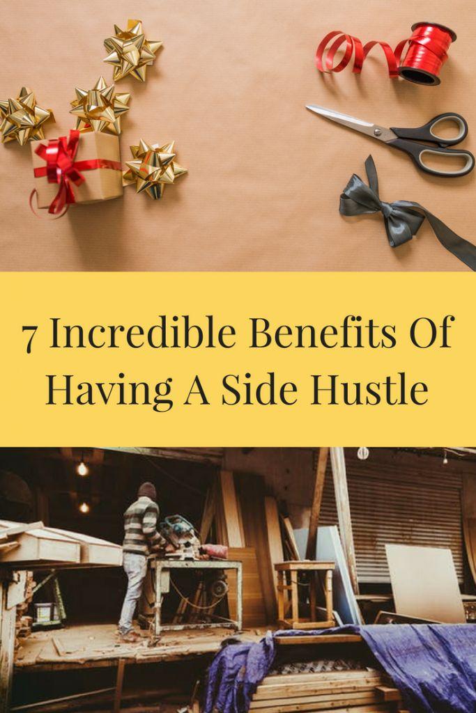 7 Incredible Benefits Of Having A Side Hustle