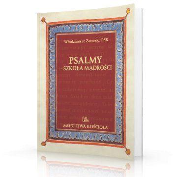 PSALMY - SZKOŁA MĄDROŚCI - W modlitwie stajemy przecież u samych źródeł naszej tożsamości. Jest ona spotkaniem z Bogiem żywym, Stwórcą i Dawcą życia, w szczególności mojego życia. Dlatego też tylko od Niego może...