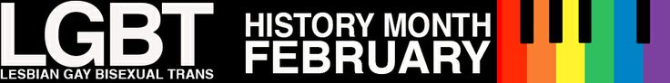 LGBT History Month - Claiming our history, Celebrating our past, Creating our future.