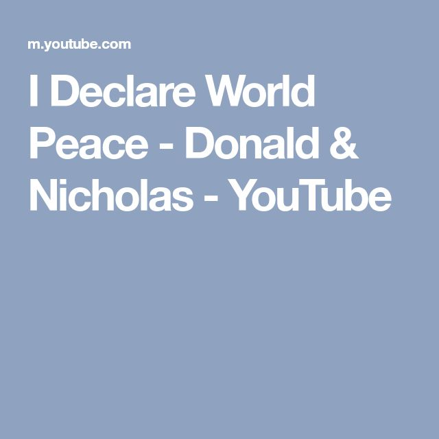 I Declare World Peace - Donald & Nicholas - YouTube