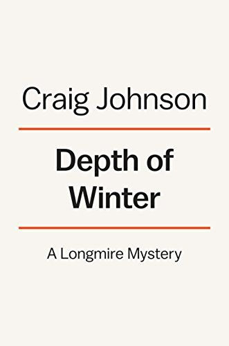 Depth of Winter: A Longmire Mystery - The new novel in Craig Johnson's beloved New York Times bestselling Longmire series.Welcome to Walt Longmire's worst nightmare. In Craig Johnson's latest mystery, Depth of Winter, an international hit man and the head of one of the most vicious drug cartels in Mexico has kidnapped Walt's beloved ...