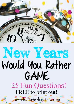 New Years Game! New Years Would You Rather Questions -  Great for kids, tweens, teens, classroom and adult parties.  Rated G for everyone!  25 fun questions to print out (FREE)!  http://www.birthdaypartyideas4kids.com/new-years-would-you-rather-game.html