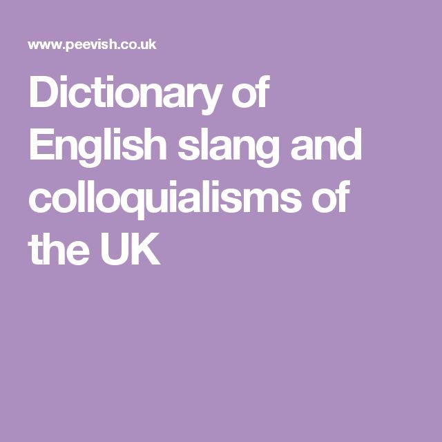 Dictionary of English slang and colloquialisms of the UK