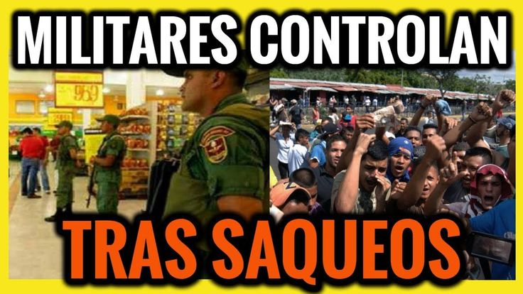 ultima hora VENEZUELA, MILITARES CONTROLAN SAQUEOS, ULTIMAS NOTICIAS #VE...