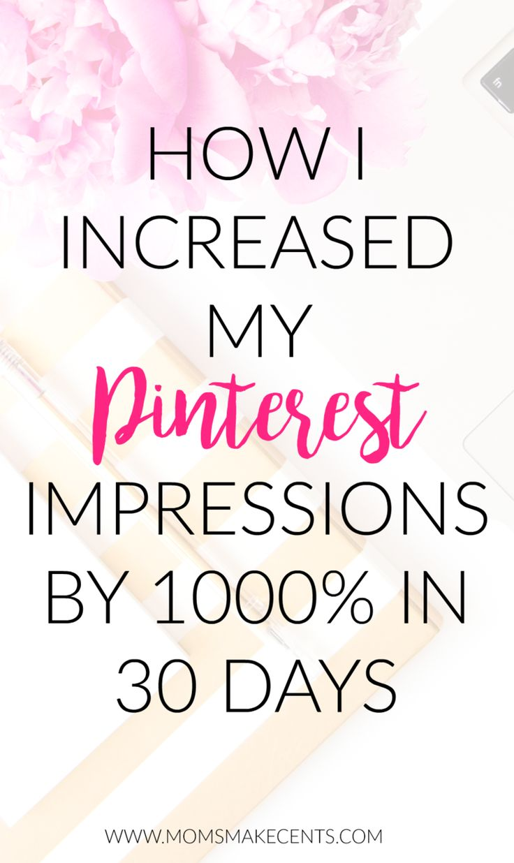 How I increased my Pinterest Impressions by 1000% in 30 days. — Moms Make Cents Teaching Moms to Start Businesses + Work At Home