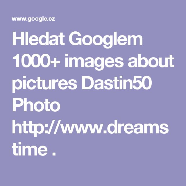 Hledat Googlem  1000+ images about pictures Dastin50 Photo http://www.dreamstime .