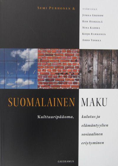 Suomalainen maku: kulttuuripääoma, kulutus ja elämäntyylien sosiaalinen eriytyminen