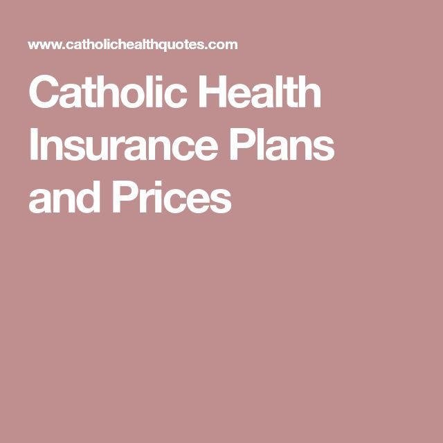 Catholic Health Insurance Plans and Prices