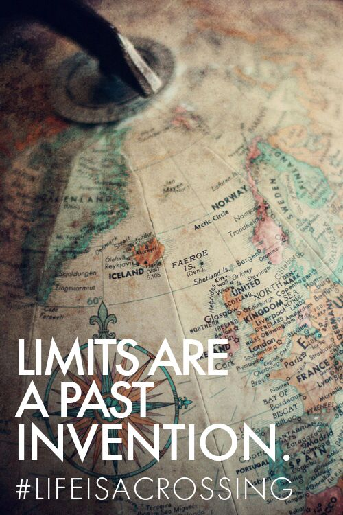 Limits are a past invention #lifeisacrossing