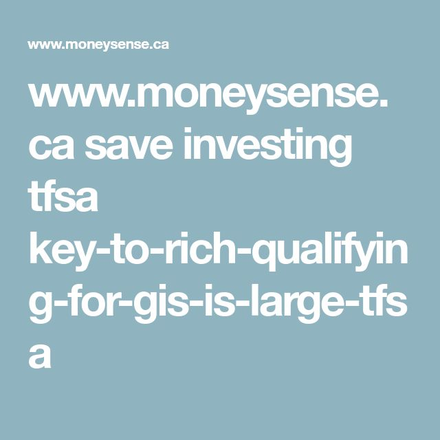 www.moneysense.ca save investing tfsa key-to-rich-qualifying-for-gis-is-large-tfsa