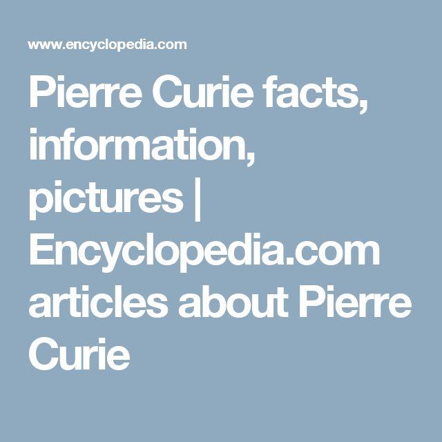 Pierre Curie facts, information, pictures   Encyclopedia.com articles about Pierre Curie