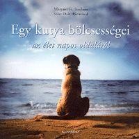 Egy kutya bölcsességei az élet napos oldaláról könyv - Dalnok Kiadó Ára: 1.999,- Ft