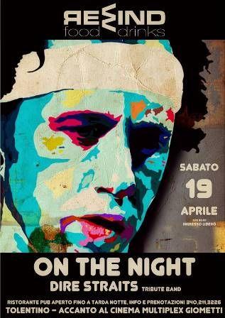 On The Night #DireStraits Tribute Band Sabato 19 aprile alle ore 23.30 #Tolentino #ingressolibero #Rewindfood