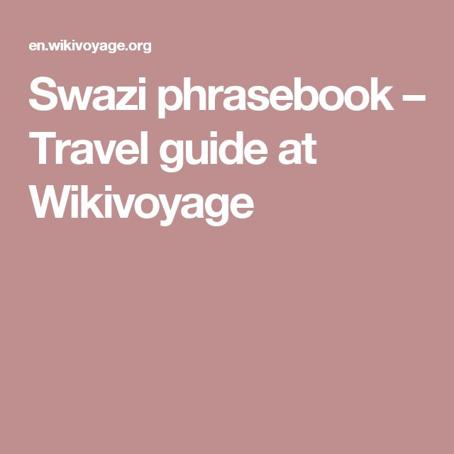Swazi phrasebook – Travel guide at Wikivoyage