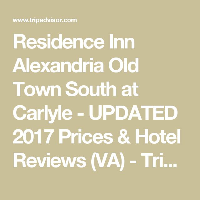 Residence Inn Alexandria Old Town South at Carlyle - UPDATED 2017 Prices & Hotel Reviews (VA) - TripAdvisor
