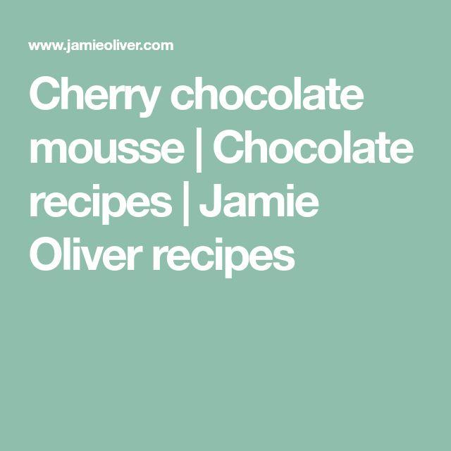 Cherry chocolate mousse | Chocolate recipes | Jamie Oliver recipes