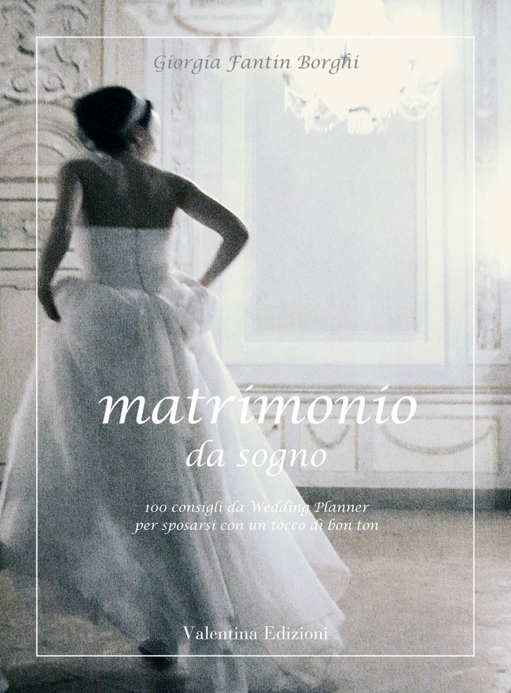 Book Matrimonio da sogno Wedding Etiquette Manual for brides and wedding planners #galateo #matrimonio