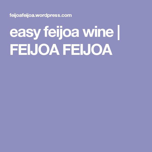 easy feijoa wine | FEIJOA FEIJOA