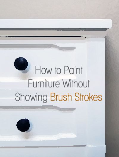How to paint furniture without showing brush strokes.