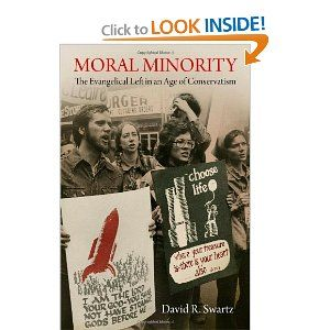 Moral Minority: The Evangelical Left in an Age of Conservatism (Politics and Culture in Modern America) Jesus Creed book of the year