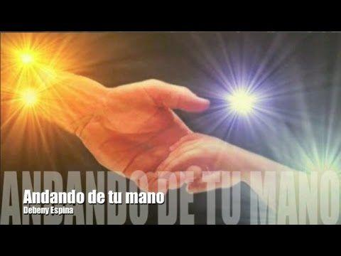 ANDANDO DE TU MANO - MUSICA CATOLICA - YouTube