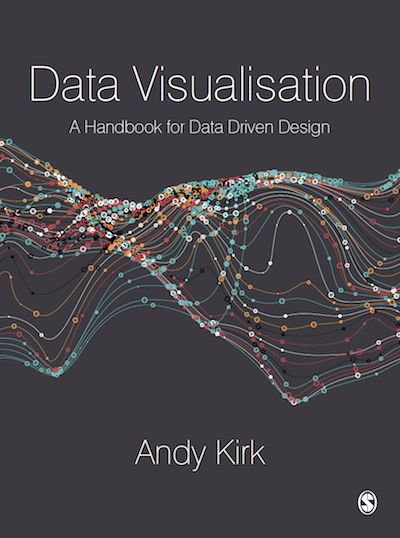 Data visualisation : a handbook for data driven design / Andy Kirk