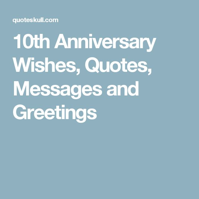 10th Wedding Anniversary Quotes For Husband: The 25+ Best Anniversary Wishes Quotes Ideas On Pinterest