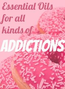 Essential oils to help with all different kinds of addiction, including sugar addiction.