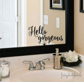Vinyl Decal Hello Gorgeous For Bathroom Mirror, Sticker, Vinyl Lettering  For Home Laptop Wall Part 98