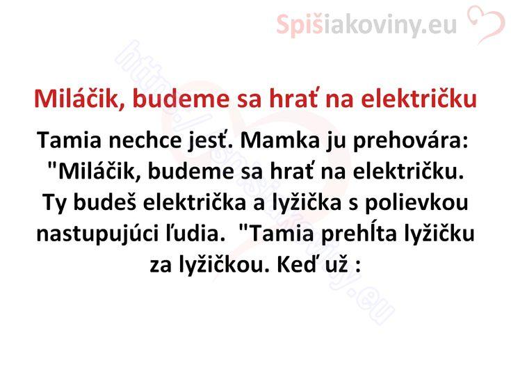 Miláčik, budeme sa hrať na električku - Spišiakoviny.eu