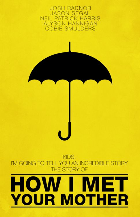 Wait for it..Movie Posters, Yellow Umbrellas, With, Minimal Art, Himym, Art Prints, Mothers Minimal, Minimalist Poster, Favorite