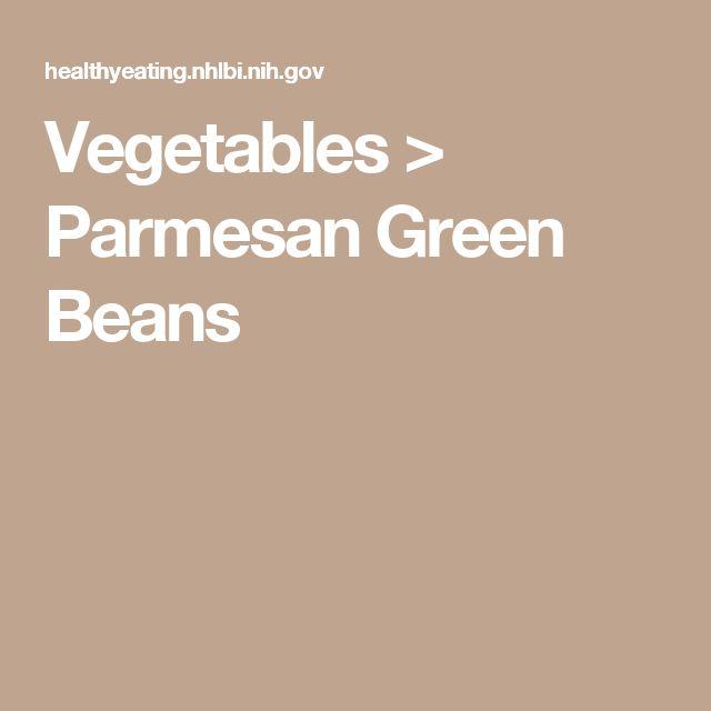 Vegetables > Parmesan Green Beans