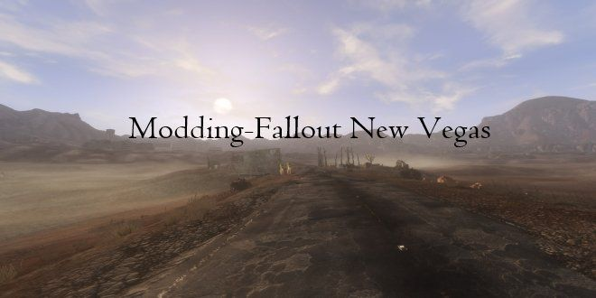 Modding - Fallout New Vegas - http://techraptor.net/content/modding-fallout-new-vegas | Editorials, Gaming