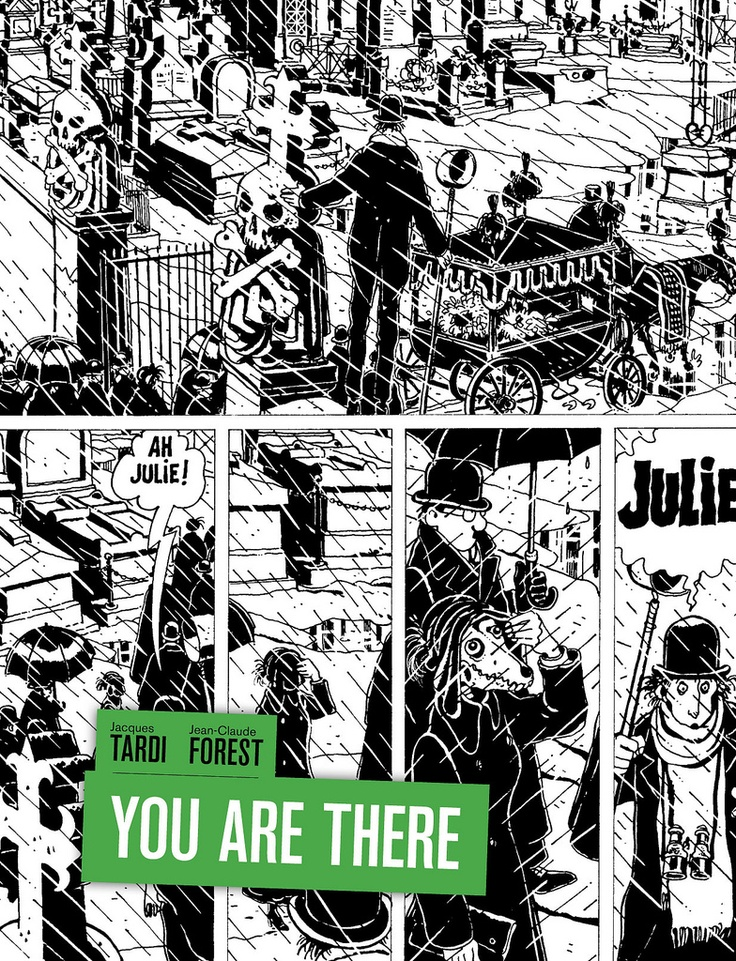 """You Are There (Ici Même) by Jacques #Tardi & Jean-Claude #Forest - """"The satirical masterpiece that ushered in the graphic novel era to European comics, You are there is a work unique in the history of comics, one of those books one reads and re-reads."""""""