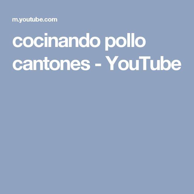 cocinando pollo cantones - YouTube