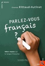 Parlez-vous français ? - Idées reçues sur la langue française