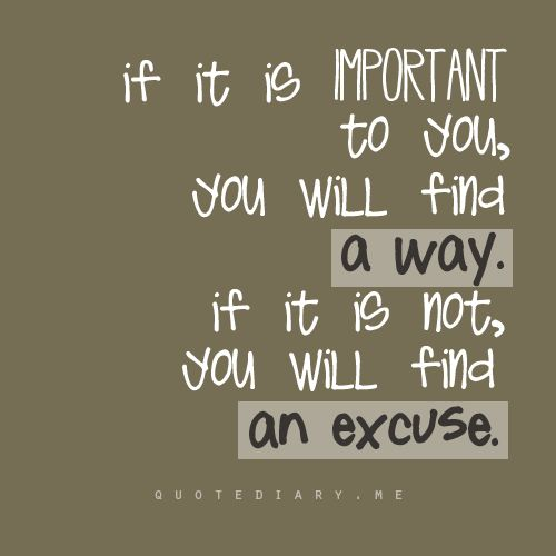 no excuses..: Words Of Wisdom, Business Smb, Overcoming Obstacle, Life Truths, Business Improvement, True Words, So True, Favorite Quotes, True Stories