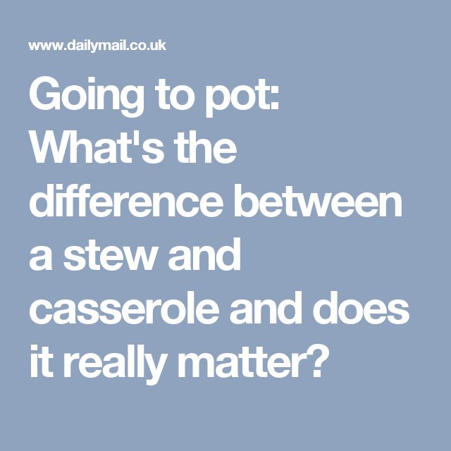 Going to pot: What's the difference between a stew and casserole and does it really matter?