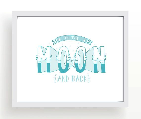 To the moon and back • I love you to the moon and back • nursery art • printable • hand lettered quote • valentine • blue nursery print