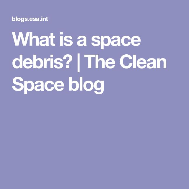 What is a space debris? | The Clean Space blog