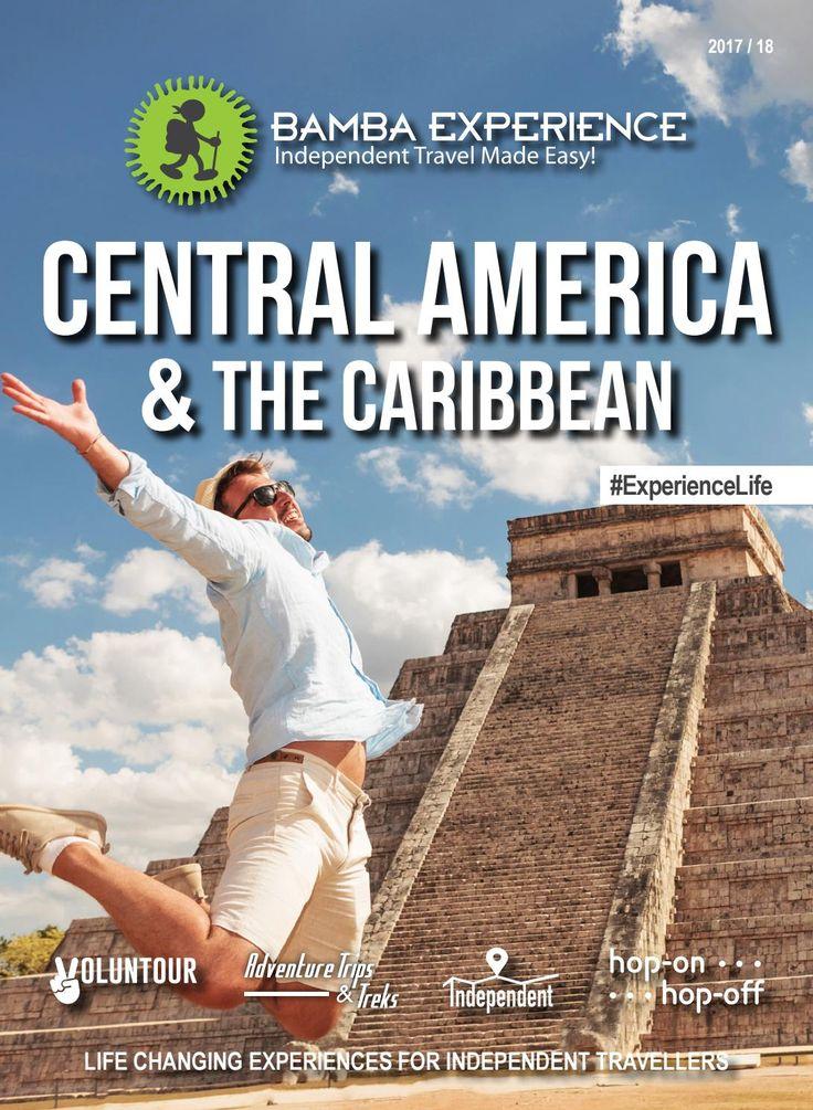 Bamba Experience Central America & The Caribbean Brochure 2017. The best destanations and adventures that Central America and the Caribbean can offer. #Brochure #BambaExperience #ExperienceLife  #Travel #IndependentTravel #HopOnHopOff #CentralAmerica #Caribbean