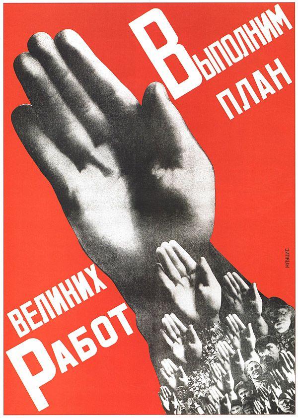 """Cartaz - Construtivismo Russo: """"Vamos cumprir os planos com esforço"""", feito por Gustav Klutsis, em 1930."""