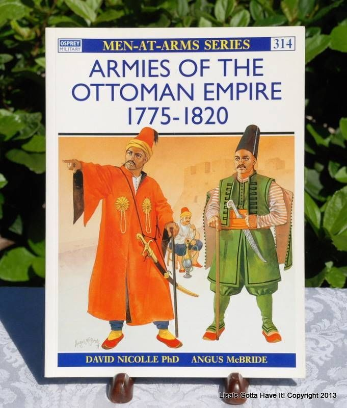 """Osprey Military Men At Arms Series #314 """"ARMIES OF THE OTTOMAN EMPIRE 1775-1820"""""""