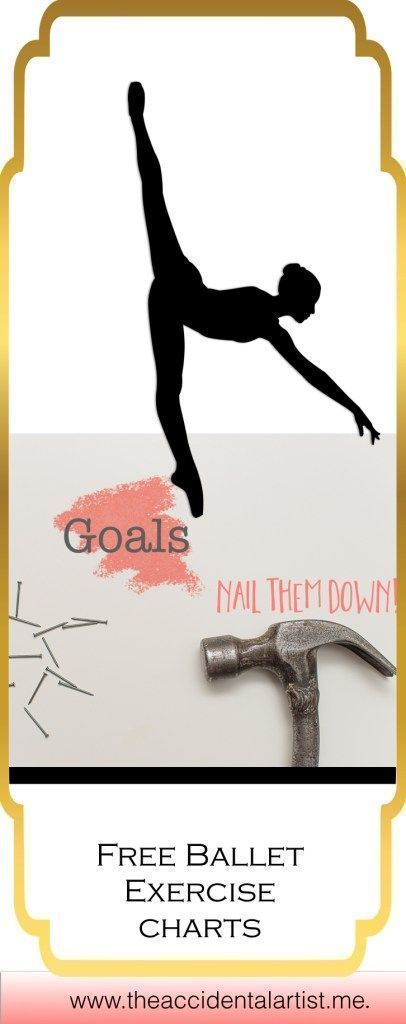 Dancers with goals~ free ballet exercise charts for Accidental Artist members! #ballet #free