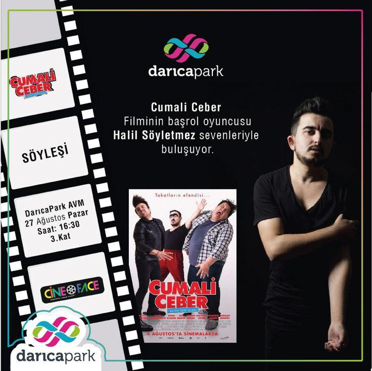 Cumali Ceber filminin başrol oyuncusu Halil Söyletmez 27 Ağustos Pazar günü saat 16.30 Darıca Park AVM'de sevenleriyle buluşuyor.