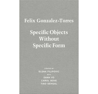 Felix Gonzalez-Torres Specific Objects Without Specific Form ARTBOOK   D.A.P. 2017 Koenig Books 9783863359737