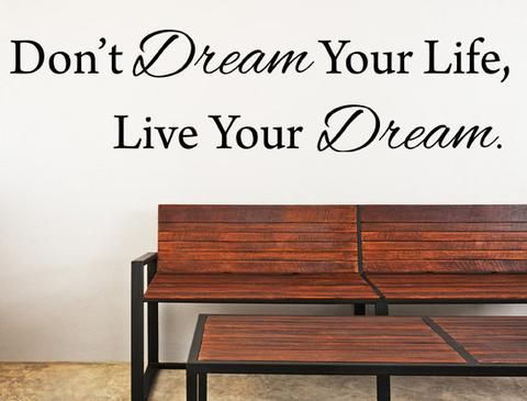 Don't Dream Your Life, Live Your Dream Vinyl Wall Decal Inspirational Quote Custom Vinyl Lettering Custom Wall Decal Love Life Bedroom - Inspirational Wall Signs